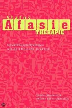Status afasietherapie. Gevalsbeschrijvingen uit de klinische praktijk